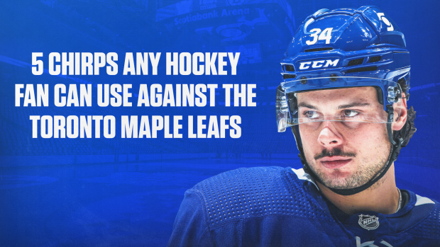 The best chirps to use against the Toronto Maple Leafs